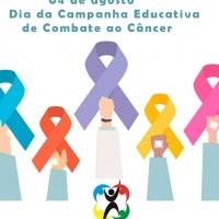 Dia 4 de agosto - Dia Nacional da Campanha Educativa de Combate ao Câncer